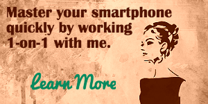 Learn about my 1-on-1 smartphone services