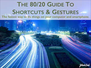 The 80/20 Guide to Mastering Shortcuts on Your Computer and Smartphone
